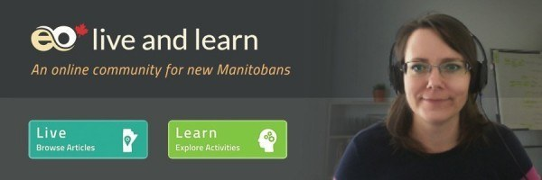 Text: Live and Learn, an online community for new Manitobans, website buttons, and an image of en English Online staff member
