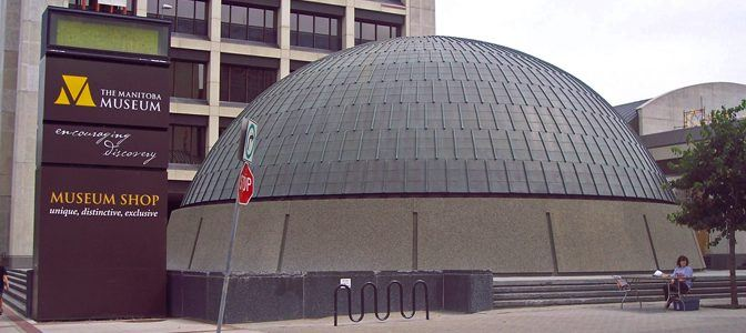 Manitoba museum and Winnipeg planetarium