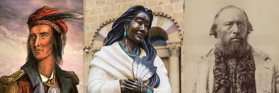 Chief Tecumseh, St. Kateri, and Gabriel Dumont